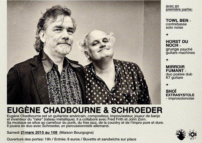 """21 mars 2015 Eugène Chadbourne et Schroeder, Shoi Extrasystole, Towl Ben, Horst Du Noch, Miroir Fumant à Orléans """"Le 108"""""""