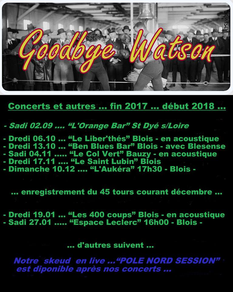 Goodbye Watson : les dates à venir
