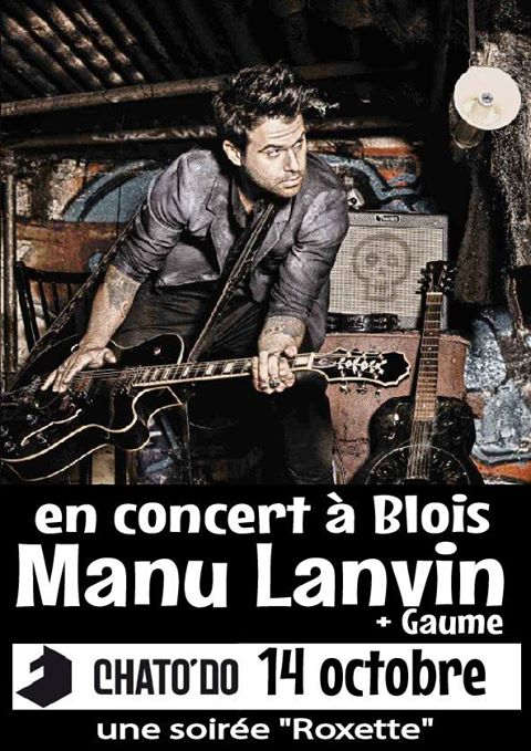 "14 octobre 2017 Manu Lanvin, Gaume à Blois ""Chato'do"""