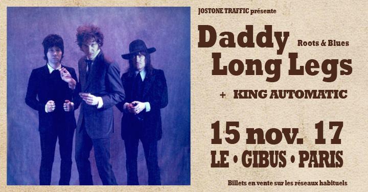"""15 novembre 2017 King Automatic, Daddy Long Legs à Paris """"le Gibus"""""""