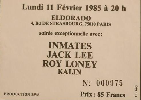 "11 fevrier 1985 Kalin, Roy Loney, Jack Lee, Inmates à Paris ""Eldorado"""