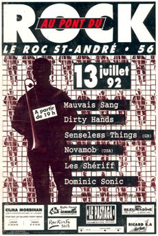 13 Juillet 1992 Dominic Sonic, Les Sheriff, Dirty Hands, Mauvais Sang, Welcome to Julian, Senseless Things au Rock Saint Andre