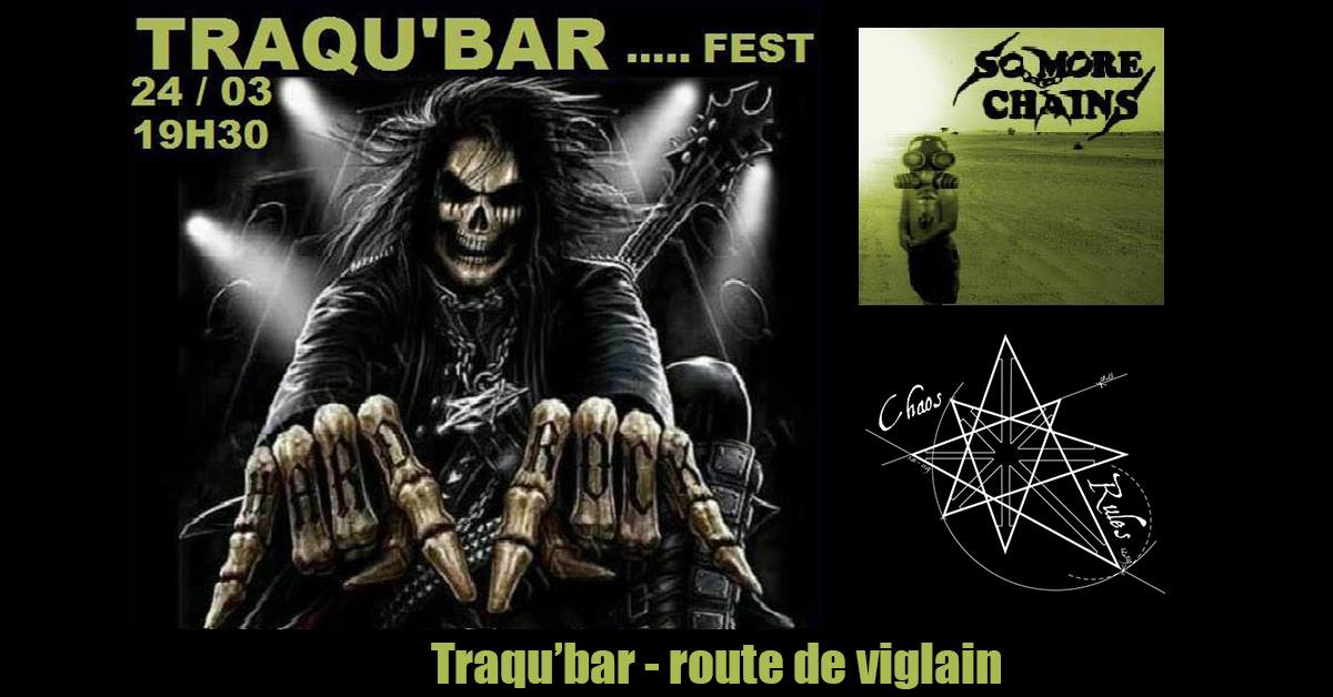 "24 mars 2018 Chaos Rules, So More Chains à Tigy ""Traq Bar"""
