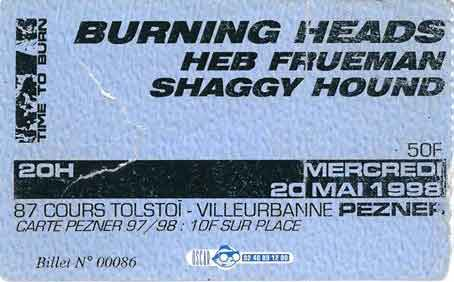 "20 mai 1998 Shaggy Hound, Heb Frueman, Burning Heads à Villeurbanne ""le Pezner"""