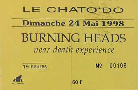 "24 mai 1998 Burning Heads, Near Death Experience à Blois "" Chato""do"""