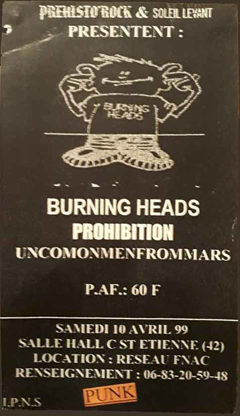 "10 avril 1999 UncomonMenfromMars, Prohibition, Burning Heads à Saint Etienne ""Hall C"""