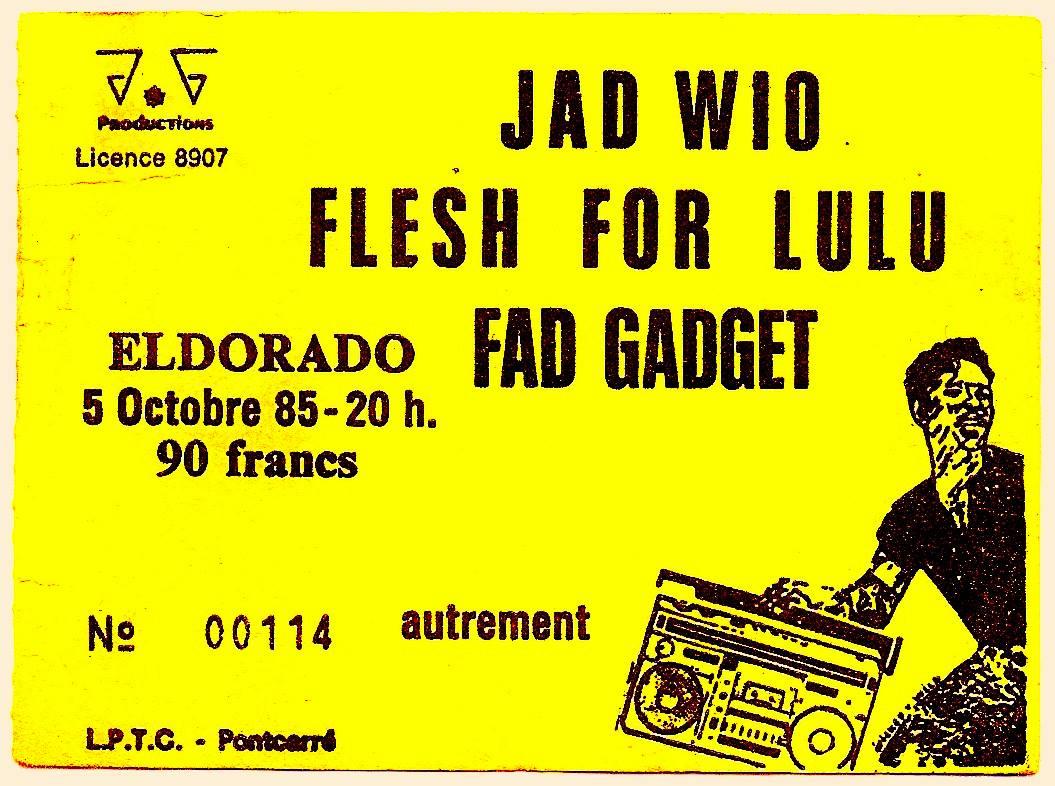 "5 octobre 1985 Jad Wio, Flesh For Lulu, Fad Gadget à Paris ""Eldorado"""