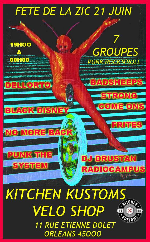 "21 juin 2018 Dellorto, Black Disney, No More Back, Punk The System, Bad Sheeps, Strong Come Ons, Frites à Orléans ""Kitchen Kustoms Velo Shop"""
