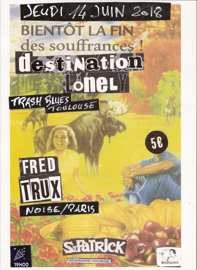 "14 juin 2018 Destination Lonely, Fred Trux à Orléans ""Saint Patrick"""