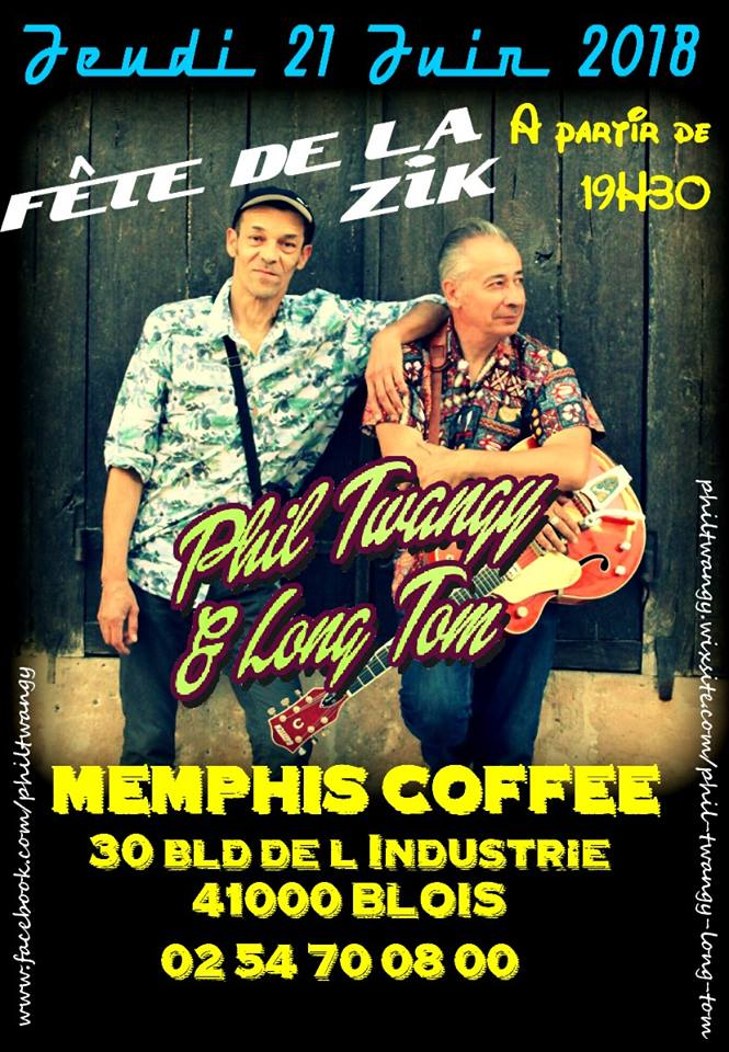 "21 juin 2018 Phil Twangy & Long Tom à Blois ""Memphis Coffee"""