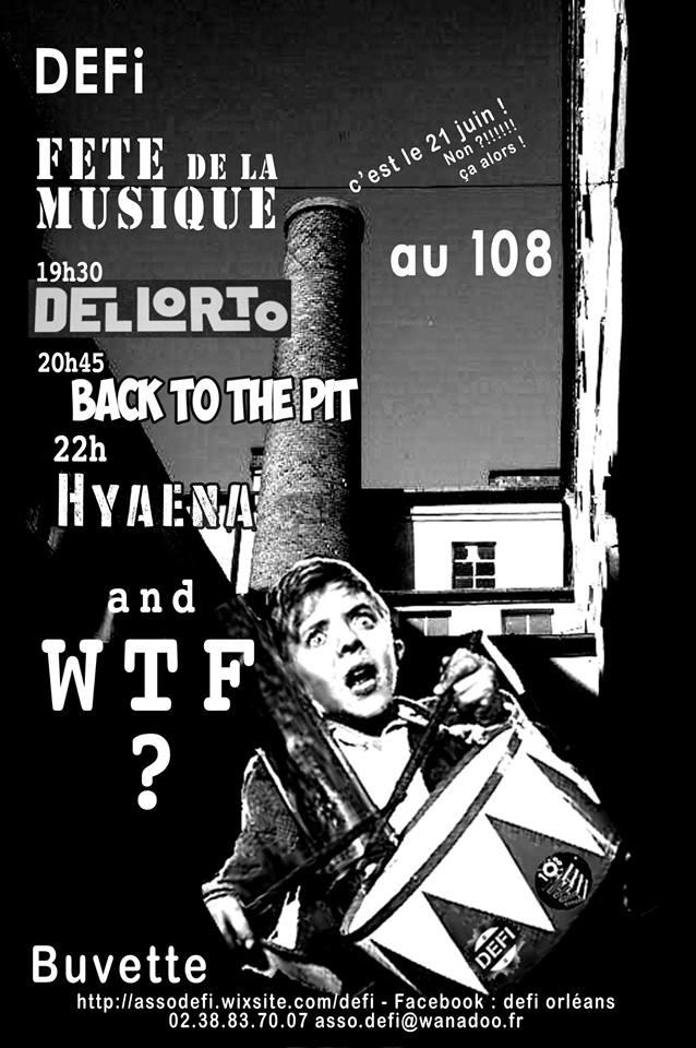 "21 juin 2018 Dellorto, Back To The Pit, Hyaena, WTF à Orléans ""le 108"""