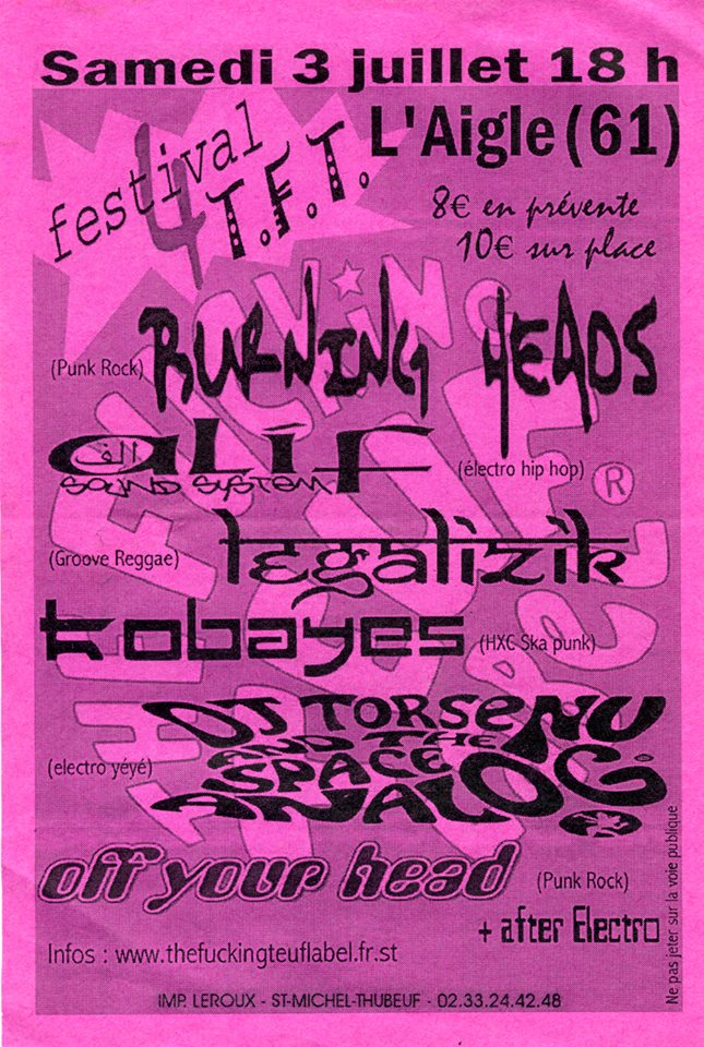 3 juillet 2004 Off Your Head, DJ Torsenu and the Space Analog, Kobayes, Tegalizik, Alif Sound System, Burning head à l'Aigle