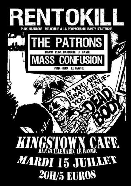 "15 juillet 2008 Rentokill, The Patrons, Mass Confusion au Havre ""Kingstown Cafe"""