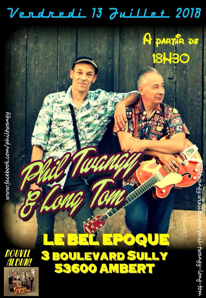 "13 juillet 2018 Phil Twanguy & Long Tom à Ambert ""le Bel Epoque"""