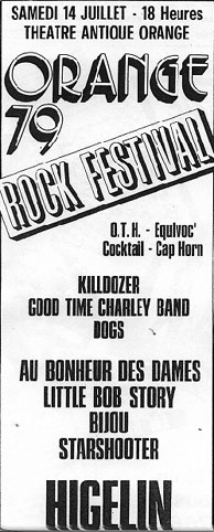 "14 juillet 1979 OTH, Equivoc', Cocktail, Cap Horn, Killdozer, Good Time Charley Band, Dogs, Au Bonheur des Dames, Little Bob Story, Bijou, Starshooter, Higelin à Orange ""Theatre Antique"""