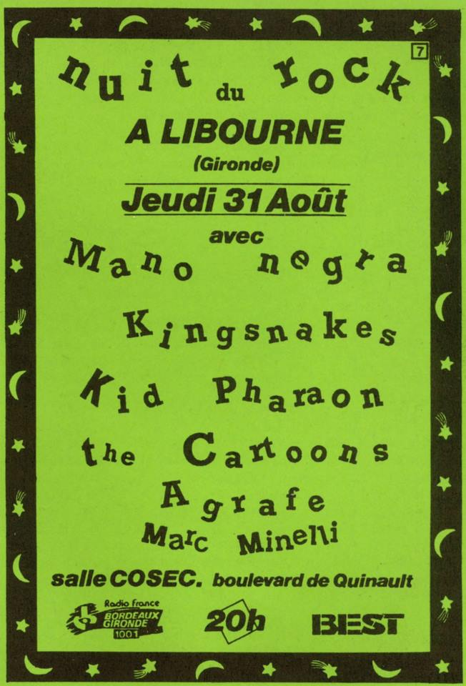 "31 aout 1989 Mano Negra, Kingsnakes, Kid Pharaon, The Cartoons, Agrafe, Marc Minelli à libourne ""Salle Cosec"""