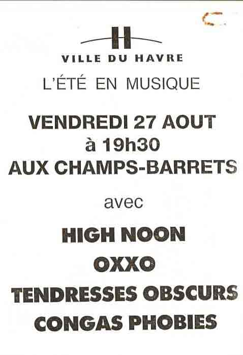 """27 aout 1993 High Noon, Oxxo, Tendresses Obscures, Congas Phobies au Havre """"Aux Champs Barrets"""""""