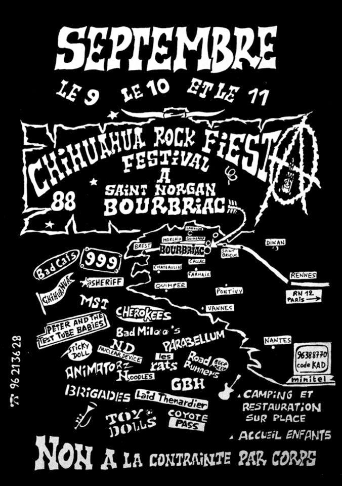 Septembre 1988 Bad Cats, 999, Chihuahua, Sheriff, MST, Cherokees, Peter Test Tube Babies, Bad Miloo's, Stiky Doll, Nuclear Device, Parabellum, Animatorz, Les Rats, Roadrunners, Noodles, GBH, Laid Thenardier, Brigades, Toy Dolls, Coyote Pass à Saint Norgan Bourbriac