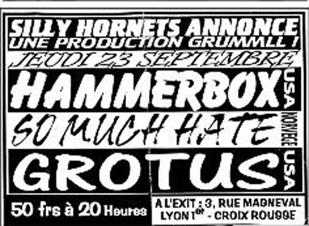 "23 septembre 1993 Hammerbox, So Much Hate, Grotus à Lyon ""l'Exit"""