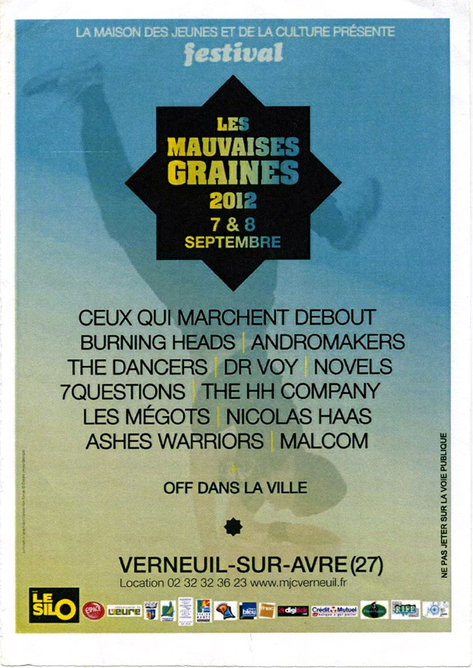 7 et 8 septembre 2012 Ceux Qui Marchent Debout, Burning Heads, Andromakers, The Dancers, Dr Voy, Novels, 7Questions, the HH Company, Les Megots, Nicolas Haas, Ashes Warriors, Malcom à Verneuil Sur Avre
