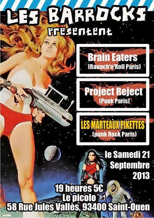 """21 septembre 2013 Brain Eaters, Project Reject, les Marteaux Pikettes à Saint Ouen """"le Picolo"""""""