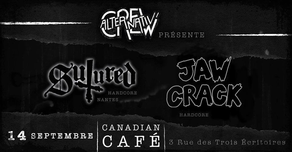 "14 septembre 2018 Sutured, Jaw Crack à Tours ""Canadian Café"""
