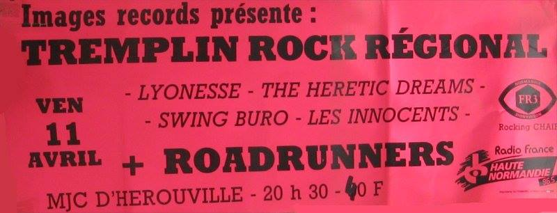 "11 avril 1986 Lyonesse, The Heretic Dreams, Swing Buro, Les Innocents, Roadrunners à Herouville Saint Clair ""MJC"""