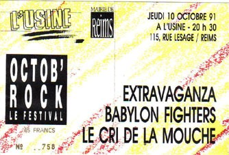 10 octobre 1991 Extravaganza, Babylon Fighters, Le Cri de la Mouche à Reims 'L'Usine""