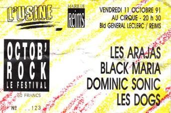 """11 octobre 1991 Les Arajas, Black Maria, Dominic Sonic, Les Dogs à Reims """"le Cirque"""""""