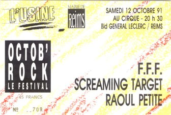 "12 octobre 1991 FFF, Screaming Target, Raoul Petite à Reims ""le Cirque"""