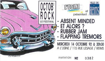 "14 octobre 1992 Absent Minded, Et Alors?, Rubber Jam, Flapping Tremors à Reims ""l'Usine"""