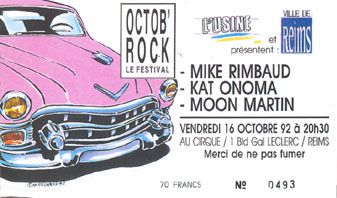 "16 octobre 1992 Mike Rimbaud, Kat Onoma, Moon Martin à Reims ""le Cirque"""