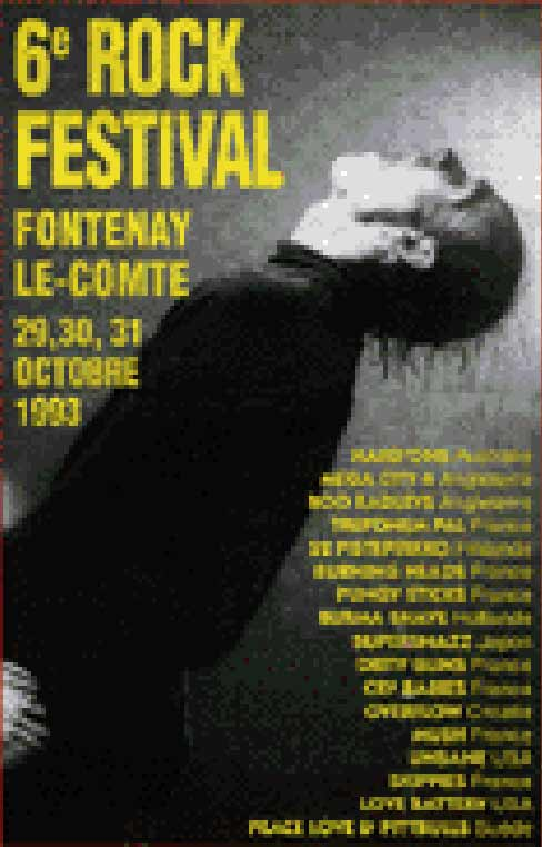 Octobre 1993 Hard Ons, Boo Radleys, Treponem Pal, Pungy Sticks, Burma Shave, Deity Guns, Overflow, Mush, Unsane, Skippies, Cut The Navel String, Peace Love & Pittbulls, Dog Shop, DIT, Dickybird, Squawk It Up à Fontenay le Comte