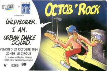 "21 octobre 1994 Wildflower, I Am, Urban Dance Squad à Reims ""le Cirque"""