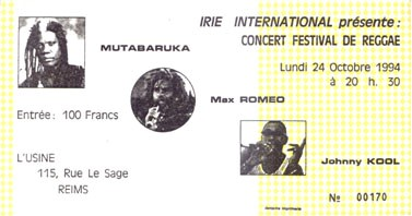 "24 octobre 1994 Mutabaruka, Max Romeo, Johnny Kool à Reims ""L'Usine"""