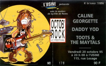 "20 octobre 1995 Caline Georgette, Daddy Yod, Toots & The Maytals à Reims ""l'Usine"""