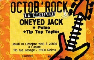 1er octobre 1998 Oneyed Jack, Pulse, Tip Top Taylor à Reims 'l'Usine""