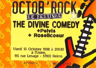 "13 octobre 1998 The Divine Comedy, Pelvis, Roselicoeur à Reims ""l'Usine"""