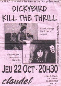 "22 octobre 1998 Dickybird, Kill The Thrill à Reims ""MJC Claudel"""