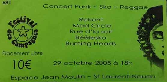 "29 octobre 2005 Burning Heads, Beleeska, Rue d'la soif, Mad Circle, Rekent à Saint Laurent Nouan ""Espace Jean Moulin"""