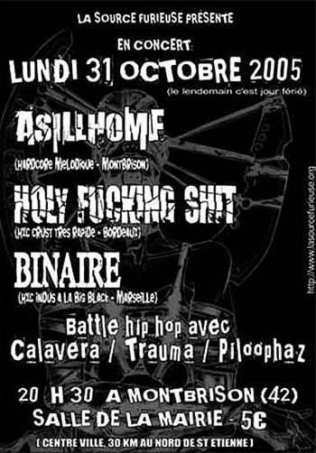 "31 octobre 2005 Binaire, Holy Fucking Shit, Reign Of Bombs, Asillhome, Battle Hip-Hop à Montbrison ""Salle des Fetes"""