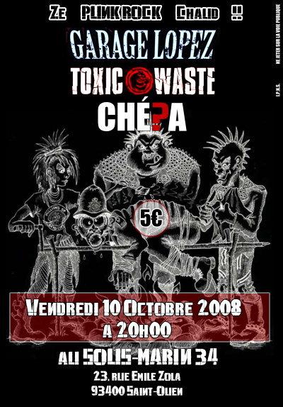 """10 octobre 2008 Garage Lopez, Chepa, Toxic Waste à Saint Ouen """"Le Sous Marin"""""""