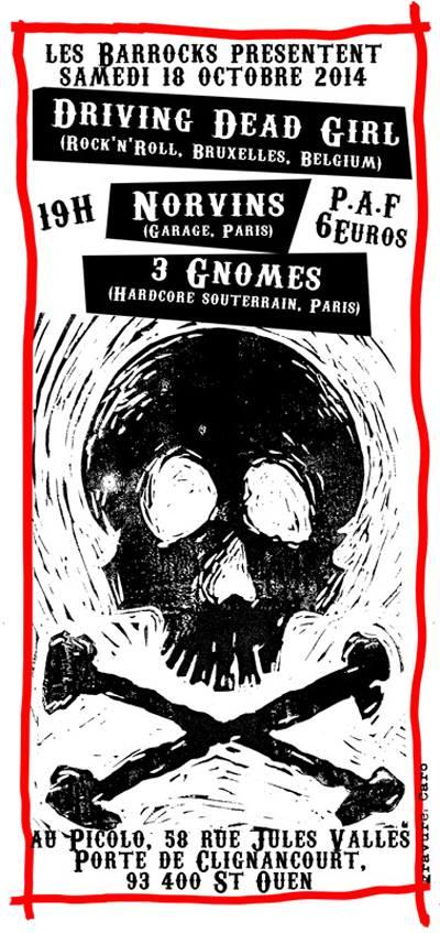 """18 octobre 2014 Driving Dead Girl, Norvins, 3 Gnomes à Saint Ouen """"le Picolo"""""""