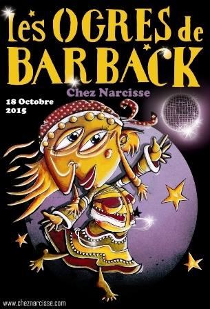 """18 octobre 2015 les Ogres de Barback à Val d'Ajol """"Chez Narcisse"""""""