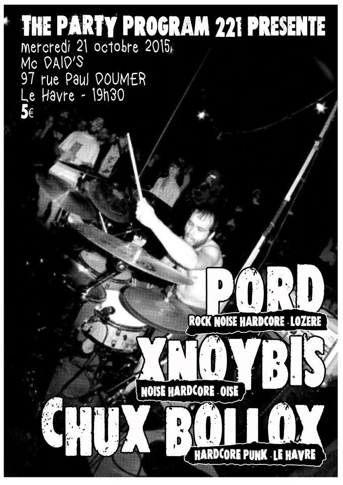 "21 octobre 2015 Pord, Xnoybis, Chux Bollox au Havre ""le McDaids"""