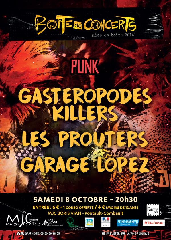 """8 octobre 2016 Garage Lopez, Les Prouters, Les Gasteropodes Killers à Pontault Combault """"MJC Boris Vian"""""""