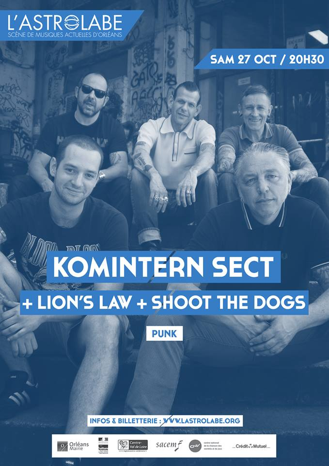 "27 octobre 2018 Komintern Sect, Lion's Law, Shoot The Dogs à Orléans ""Astrobale"""