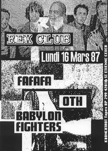 "16 mars 1987 Babylon Fighters, OTH, Fafafa à Paris ""Rex Club"""