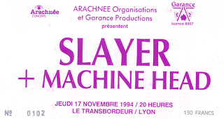 "17 novembre 1994 Slayer, Machine Head à Villeurbanne ""le Transbordeur"""