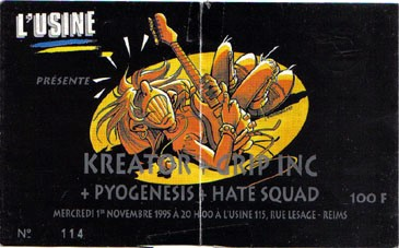 "1er novembre 1995 Kreator, Grip inc, Pyogenesis, Hate Squad à Reims ""l'Usine"""